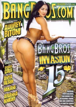 Bang Bros Invasion #15 2016  Anya Olsen Sydney Cole, Various Titles, All Sex