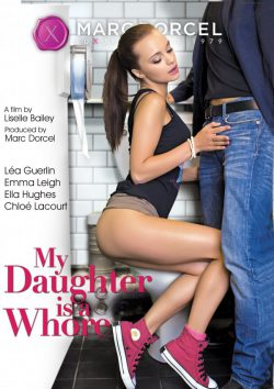 Marc Dorcel My Daughter is a Whore 2016  Peter O'Toole Ella Hughes, Movies With Trailers, Lesbian