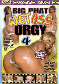 Evasive Angles Big Phat Wet Ass Orgy #4 Miss Lady J. Strokes, Adult Movies, Orgies