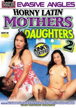 Evasive Angles Horny Latin Mothers And Daughters #2, Ethnic Porn, Group Sex
