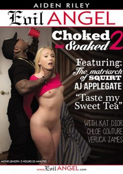 Aiden Riley's Choked and Soaked #2 2017  Chloe Couture Veruca James, Choking, Anal