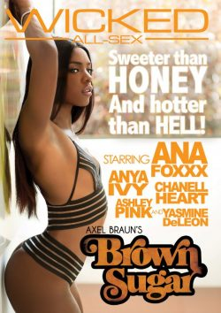 Wicked Axel Braun's Brown Sugar Anya Ivy Ashley Pink, Ethnic Porn, Interracial